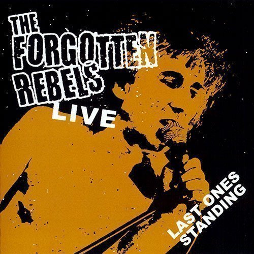 Forgotten Rebels - Live - Last Ones Standing