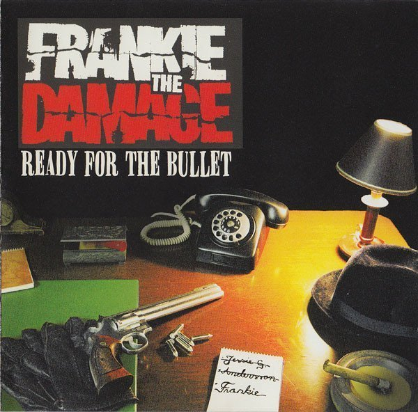 Frankie The Damage - Ready For The Bullet