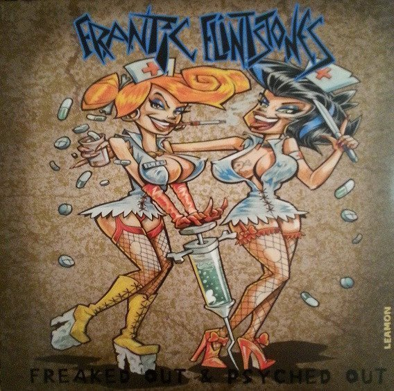 Frantic Flintstones - Freaked Out & Psyched Out