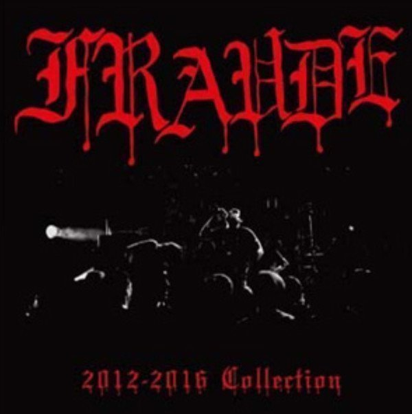 Fraude - 2012-2016 Collection