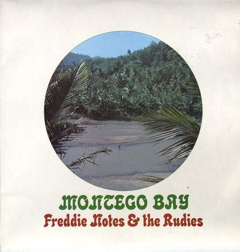 Freddie Notes And The Rudies - Montego Bay