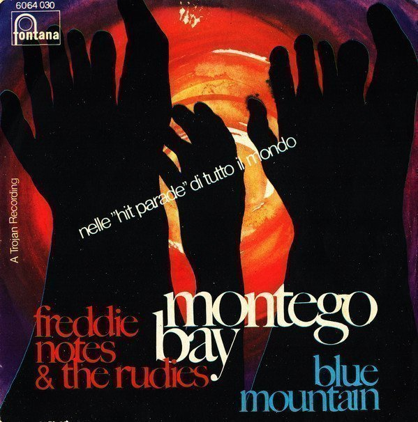 Freddie Notes And The Rudies - Montego Bay / Blue Mountain