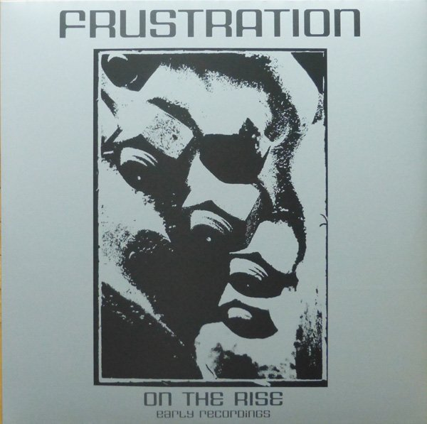 Frustration - On The Rise   Early Recordings