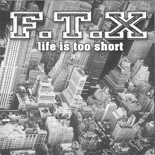 Ftx - Life Is Too Short