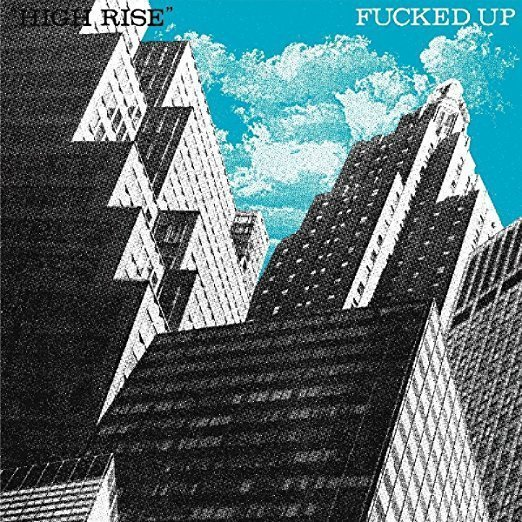 Fucked Up - High Rise