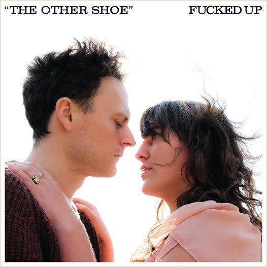 Fucked Up - The Other Shoe