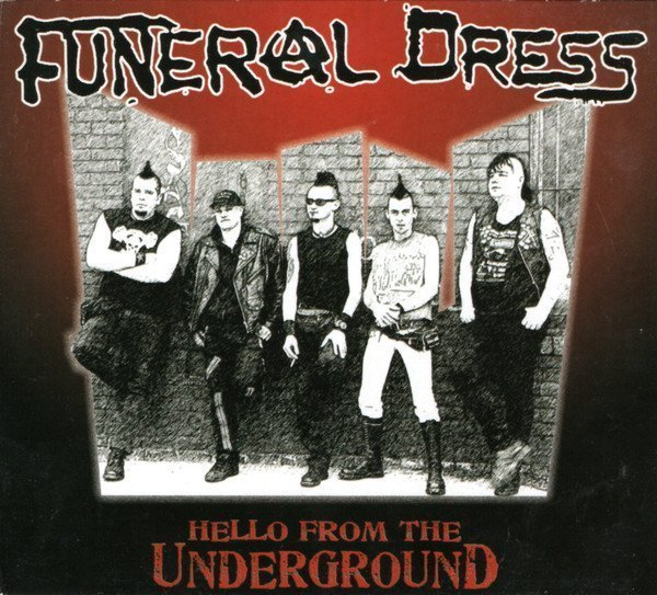 Funeral Dress - Hello From The Underground