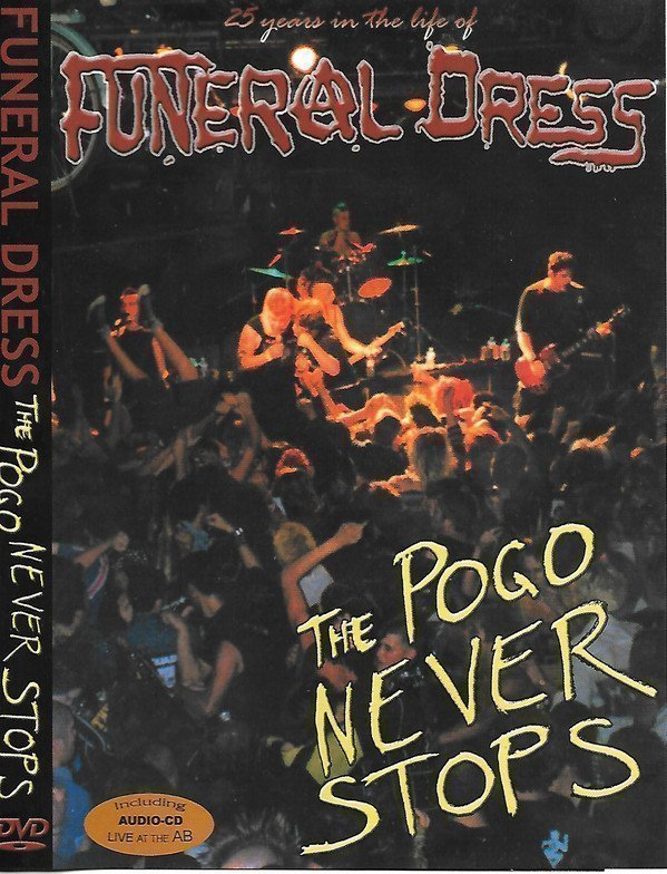 Funeral Dress - The Pogo Never Stops (25 Years In The Life Of Funeral Dress)