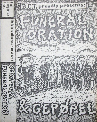 Funeral Oration - B.C.T. Proudly Presents: Funeral Oration & Gepøpel