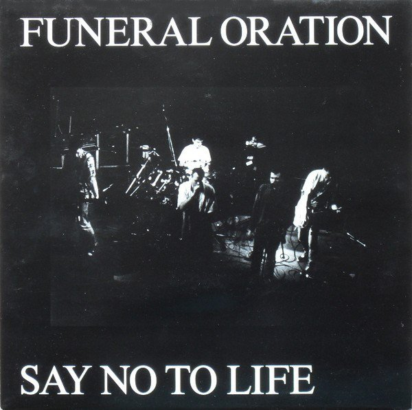 Funeral Oration - Say No To Life