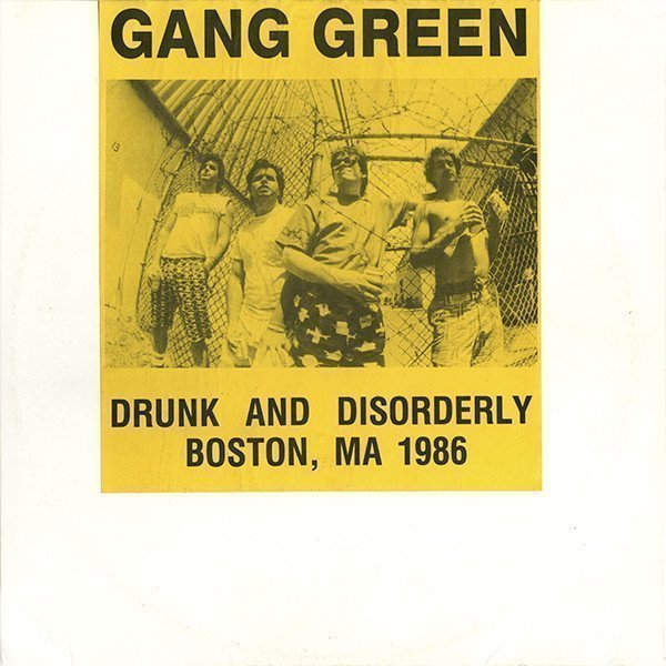 Gang Green - Drunk And Disorderly