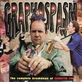 Gangster Fun - Graphospasm, The Complete Breakdown Of Gangster Fun