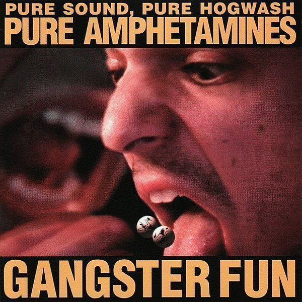 Gangster Fun - Pure Sound, Pure Hogwash, Pure Amphetamines