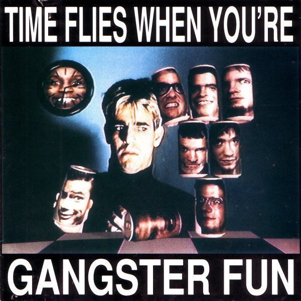 Gangster Fun - Time Flies When You