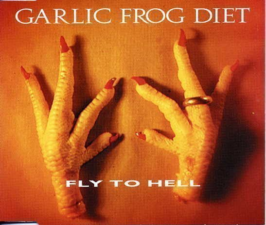 Garlic Frog Diet / Samiam - Fly To Hell