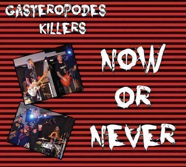 Gasteropodes Killers - Now Or Never