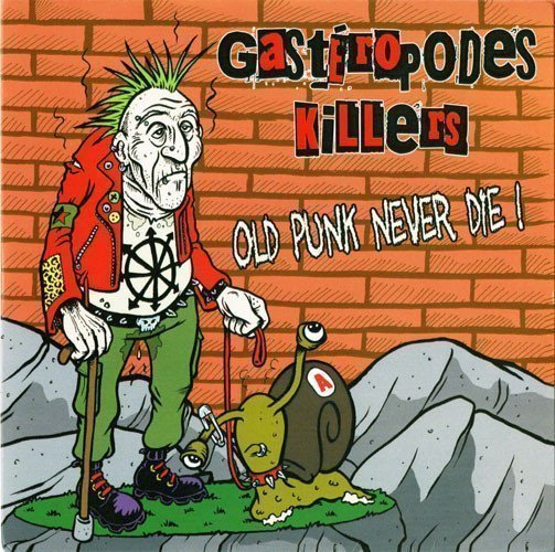 Gasteropodes Killers - Old Punk Never Die