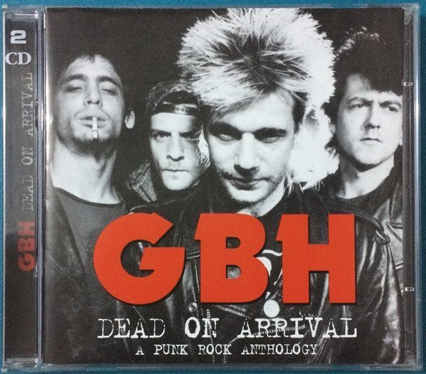 Gbh - Dead On Arrival - A Punk Rock Anthology