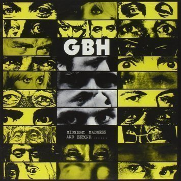 Gbh - Midnight Madness And Beyond.......
