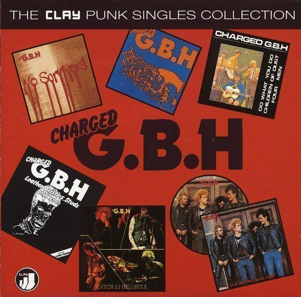 Gbh - The Clay Punk Singles Collection