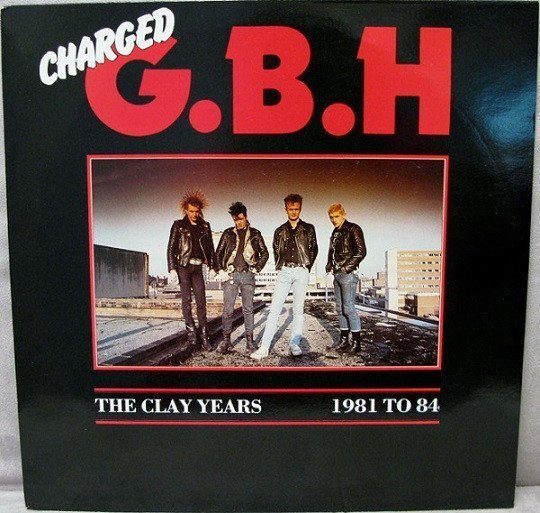 Gbh - The Clay Years - 1981 To 84