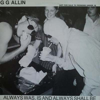 Gg Allin - Always Was, Is And Always Shall Be/ E.M.F. / GG Allin
