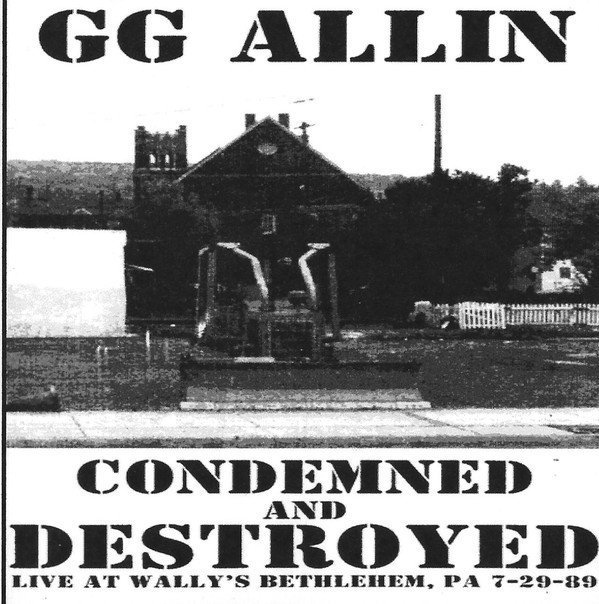 Gg Allin - Condemned and Destroyed