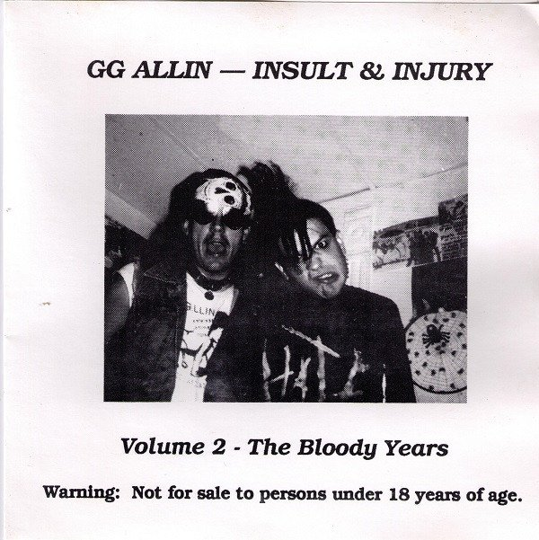 Gg Allin - Insult & Injury Volume 2 - The Bloody Years