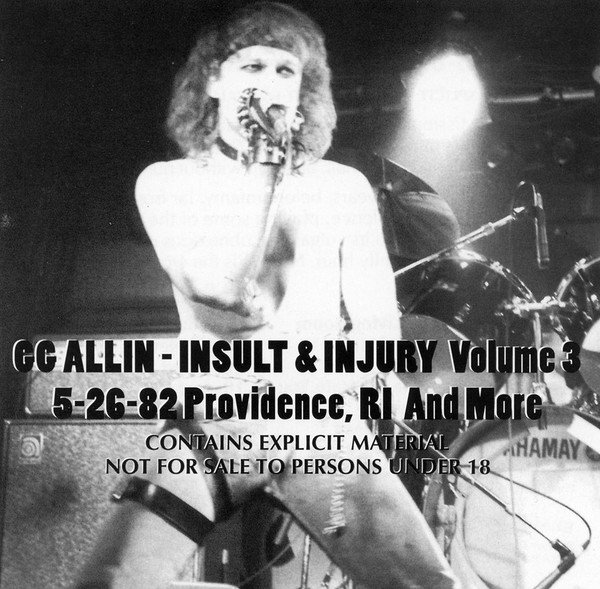 Gg Allin - Insult & Injury Volume 3 (5-26-82 Providence, RI And More)