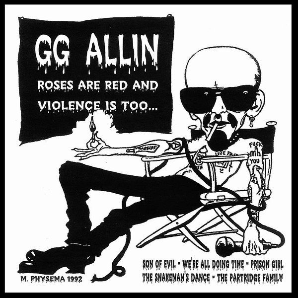 Gg Allin - Roses Are Red & Violence Is Too...
