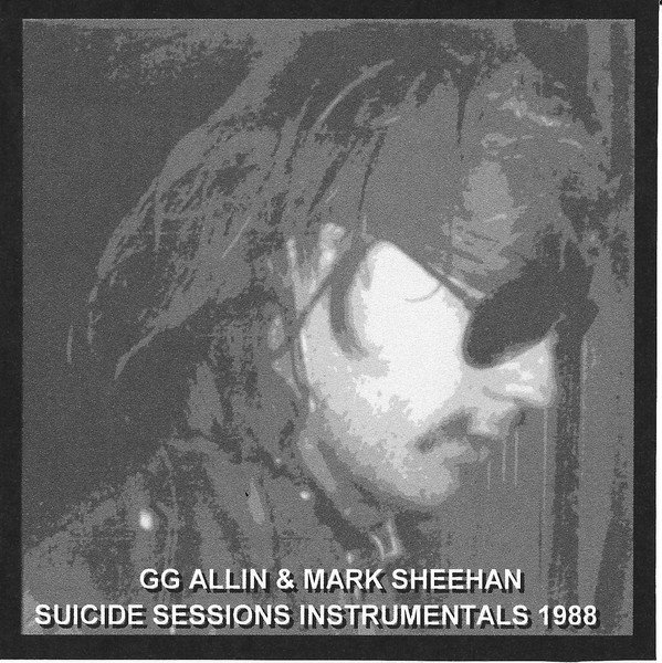 Gg Allin - Suicide Sessions Instrumentals 1988