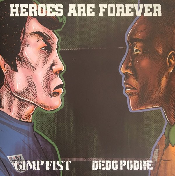 Gimp Fist - Heroes Are Forever