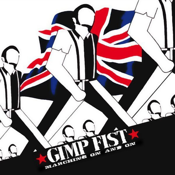 Gimp Fist - Marching On And On