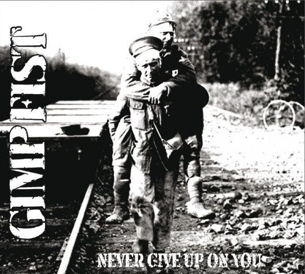 Gimp Fist - Never Give Up On You