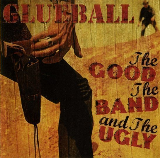 Glueball - The Good The Bad And The Ugly