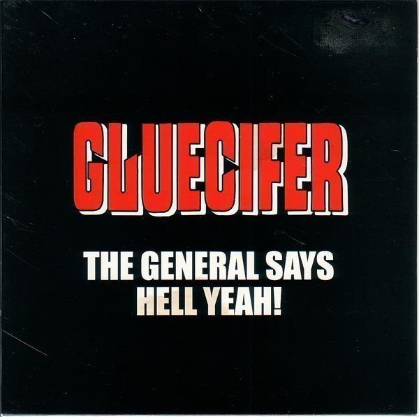Gluecifer - The General Says Hell Yeah!