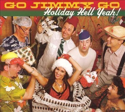 Go Jimmy Go - Holiday Hell Yeah!