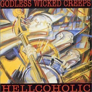 Godless Wicked Creeps - Hellcoholic