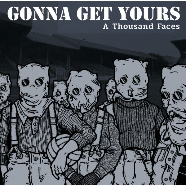Gonna Get Yours - A Thousand  Faces