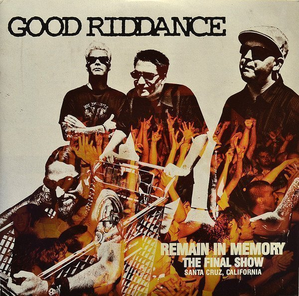Good Riddance - Remain In Memory (The Final Show)