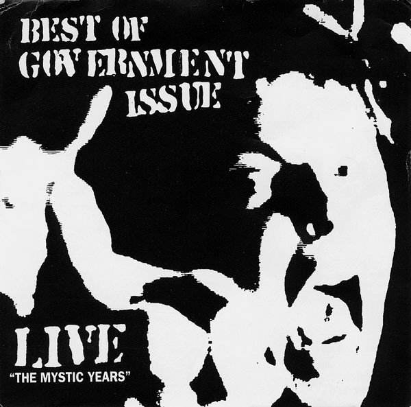Government Issue - Best Of Government Issue • Live - The Mystic Years