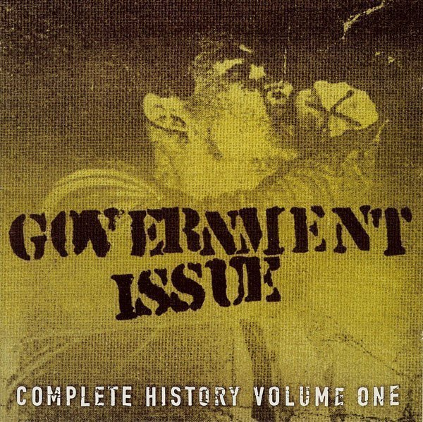 Government Issue - Complete History Volume One