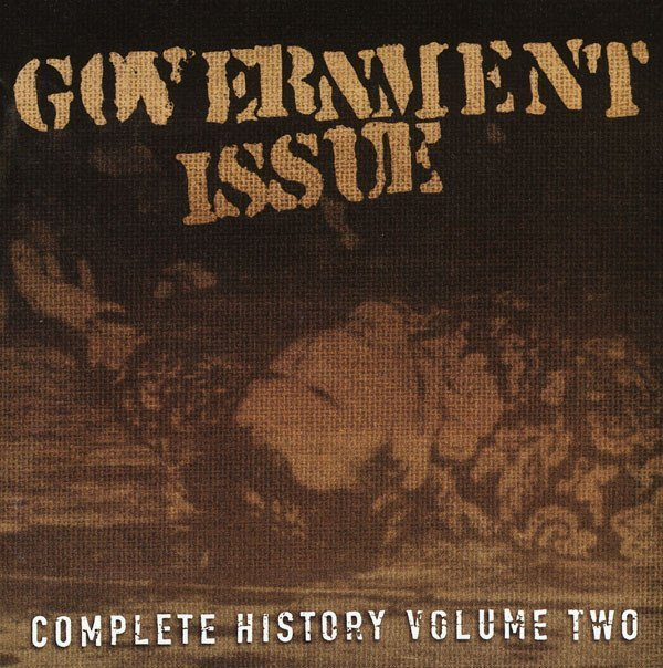 Government Issue - Complete History Volume Two