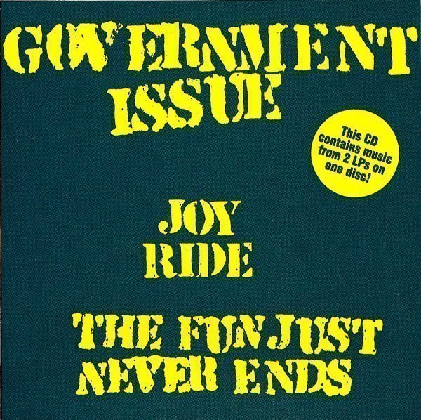 Government Issue - Joy Ride / The Fun Just Never Ends