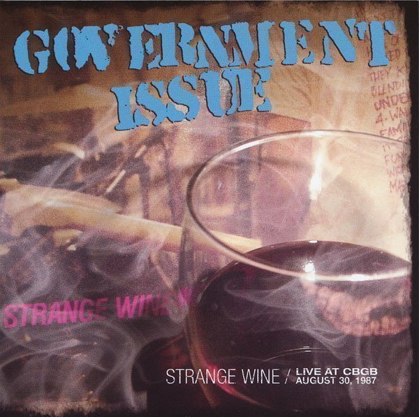 Government Issue - Strange Wine : Live At CBGB August 30 1987