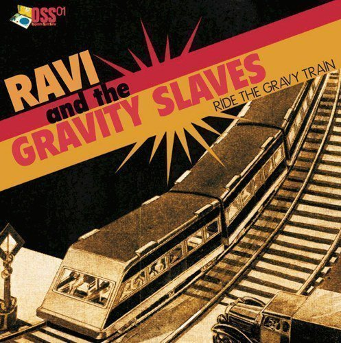 Gravity Slaves - Ride The Gravity Train