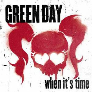 Green Day - When It's Time
