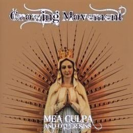 Growing Movement - Mea Culpa And Other Sins