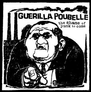 Guerilla Poubelle - The Shame Of Punk To Come