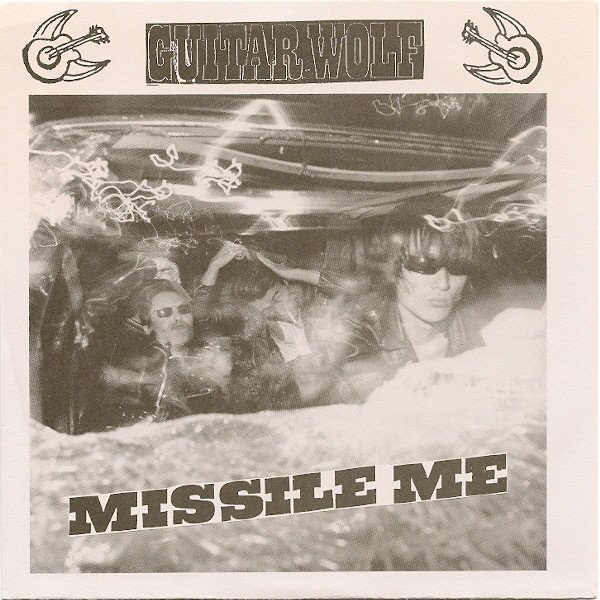 Guitar Wolf - Missile Me